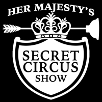 Her Majesty's Secret Circus Show